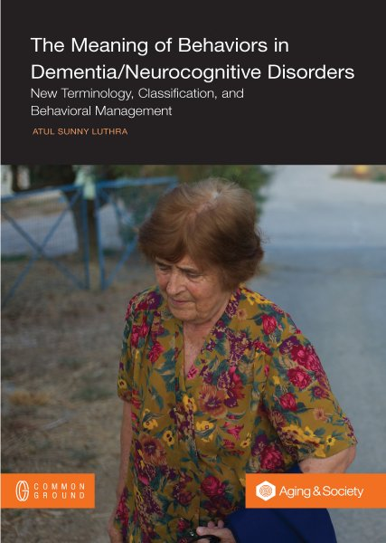 The Meaning of Behaviors in Dementia/Neurocognitive Disorders Book Image